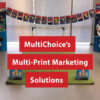 MultiChoice's Multi-Print Marketing Solutions