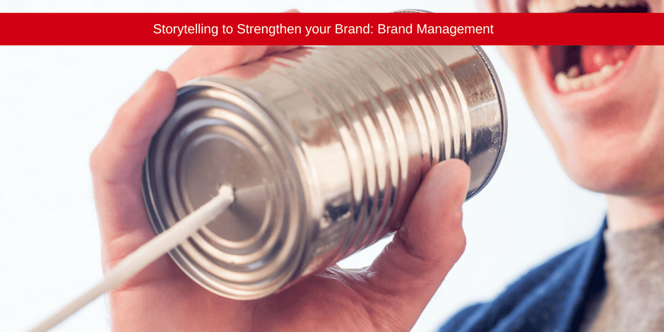 Storytelling to strengthen your brand